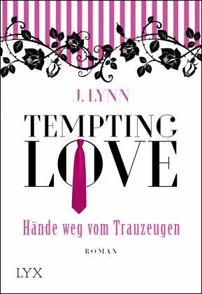 Hände weg vom Trauzeugen / Tempting Love Bd.1 - Lynn, J.