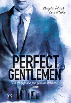 Ein Bodyguard für gewisse Stunden / Perfect Gentlemen Bd.2 - Black, Shayla; Blake, Lexi