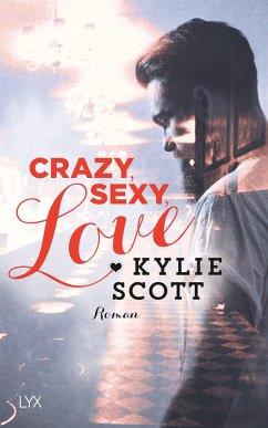 Crazy Sexy Love / Dive Bar Bd.1 - Scott, Kylie