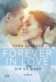 Dir so nahe / Forever in Love Bd.4