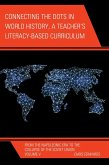 Connecting the Dots in World History, A Teacher's Literacy Based Curriculum (eBook, ePUB)
