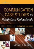 Communication Case Studies for Health Care Professionals, Second Edition (eBook, ePUB)