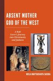 Absent Mother God of the West (eBook, ePUB)