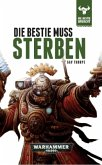 Die Bestie muss sterben / Warhammer 40000 - Die Bestie erwacht Bd.8