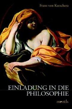 Einladung in die Philosophie - Kutschera, Franz von