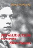 Der Weltdeutsche. Eine Biographie Alfons Paquets