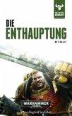 Die Enthauptung / Warhammer 40000 - Die Bestie erwacht Bd.12