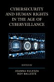 Cybersecurity and Human Rights in the Age of Cyberveillance (eBook, ePUB)
