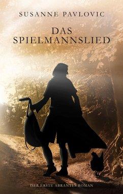 Das Spielmannslied / Abrantes Bd.1 (eBook, ePUB) - Pavlovic, Susanne