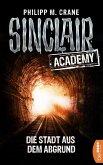 Die Stadt aus dem Abgrund / Sinclair Academy Bd.3 (eBook, ePUB)