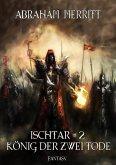 Ischtar #2: Der König der zwei Tode (eBook, ePUB)