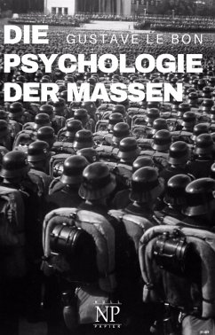 Die Psychologie der Massen (eBook, ePUB) - Le Bon, Gustave