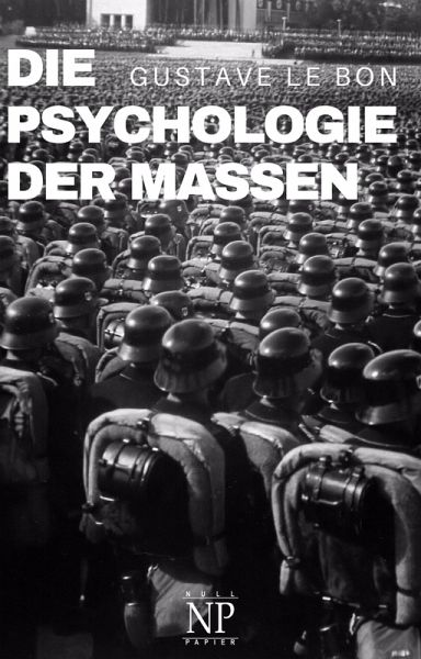 Die Psychologie der Massen (eBook, PDF) - Le Bon, Gustave