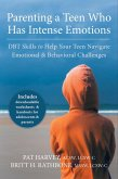 Parenting a Teen Who Has Intense Emotions (eBook, ePUB)