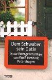 Dem Schwaben sein Dativ (eBook, PDF)