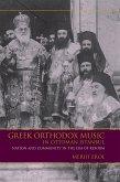 Greek Orthodox Music in Ottoman Istanbul (eBook, ePUB)