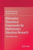 Alternative Theoretical Frameworks for Mathematics Education Research