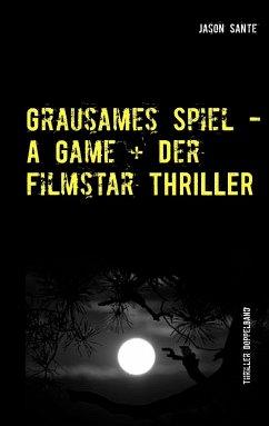 Grausames Spiel - A Game + Der Filmstar - Thriller