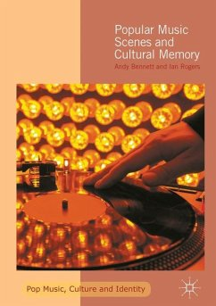 Popular Music Scenes and Cultural Memory - Bennett, Andy; Rogers, Ian