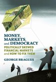 Money, Markets, and Democracy