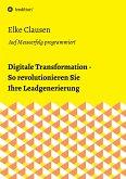 Digitale Transformation - So revolutionieren Sie Ihre Leadgenerierung