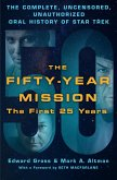 The Fifty-Year Mission: The Complete, Uncensored, Unauthorized Oral History of Star Trek: The First 25 Years (eBook, ePUB)