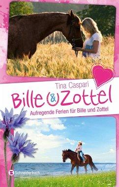 Aufregende Ferien für Bille und Zottel / Bille ...