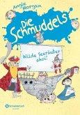 Wilde Seeräuber ahoi! / Die Schmuddels Bd.3