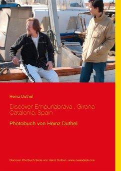 Discover Empuriabrava, Girona Catalonia, Spain - Duthel, Heinz