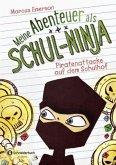 Piratenattacke auf dem Schulhof / Meine Abenteuer als Schul-Ninja Bd.2