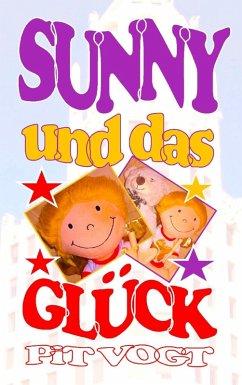 Sunny und das Glück (eBook, ePUB) - Vogt, Pit