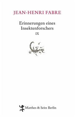 Erinnerungen eines Insektenforschers Bd.9 - Fabre, Jean-Henri
