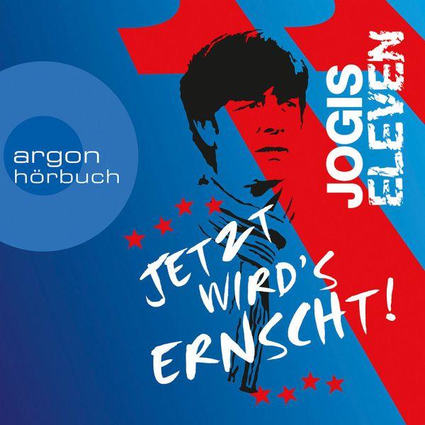 Jogis Eleven, Jetzt wird's ernscht! 1 Audio-CD - Kapahnke, Dominik; Versch, Oliver; Griem, Roland; Schiffer, Christian