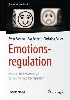 Emotionsregulation - Barnow, Sven; Reinelt, Eva; Sauer, Christina