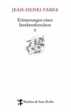 Erinnerungen eines Insektenforschers Bd.10 - Fabre, Jean-Henri