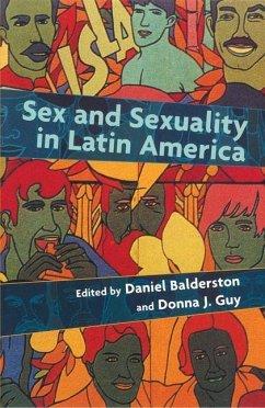 Sex and Sexuality in Latin America (eBook, PDF) - Balderston, Daniel