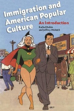 Immigration and American Popular Culture (eBook, ePUB) - Melnick, Jeffrey; Rubin, Rachel Lee