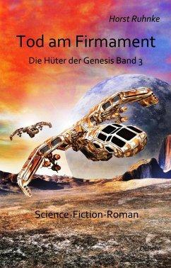 Tod am Firmament / Die Huter der Genesis Bd.3