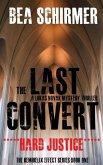 The Last Convert - Hard Justice (The HemiHelix Effect, #1) (eBook, ePUB)