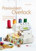 Praxiswissen Overlock (eBook, ePUB)