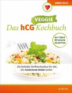 Das hCG Veggie Kochbuch (eBook, ePUB) - Hild, Anne