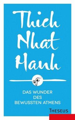 Das Wunder des bewussten Atmens (eBook, ePUB) - Hanh, Thich Nhat