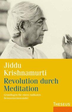 Revolution durch Meditation (eBook, ePUB) - Krishnamurti, Jiddu