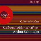 Suchers Leidenschaften: Arthur Schnitzler - Eine Einführung in Leben und Werk (MP3-Download)