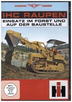 IHC Raupen - Einsatz im Forst und auf der Baust...