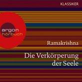 Ramakrishna. Die Verkörperung der Seele - Worte der Weisheit (MP3-Download)