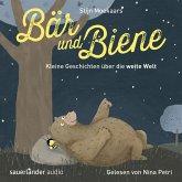 Bär und Biene, Kleine Geschichten über die weite Welt (Ungekürzte Lesung) (MP3-Download)