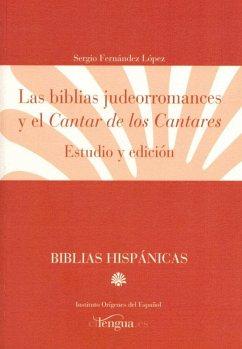 Las biblias judeorromances y el Cantar de los cantares : estudio y edición (Biblias hispánicas, colección digital, Band 4)