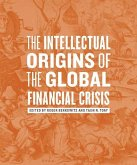 Intellectual Origins of the Global Financial Crisis (eBook, PDF)