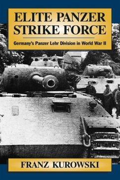 Elite Panzer Strike Force (eBook, ePUB) - Kurowski, Franz